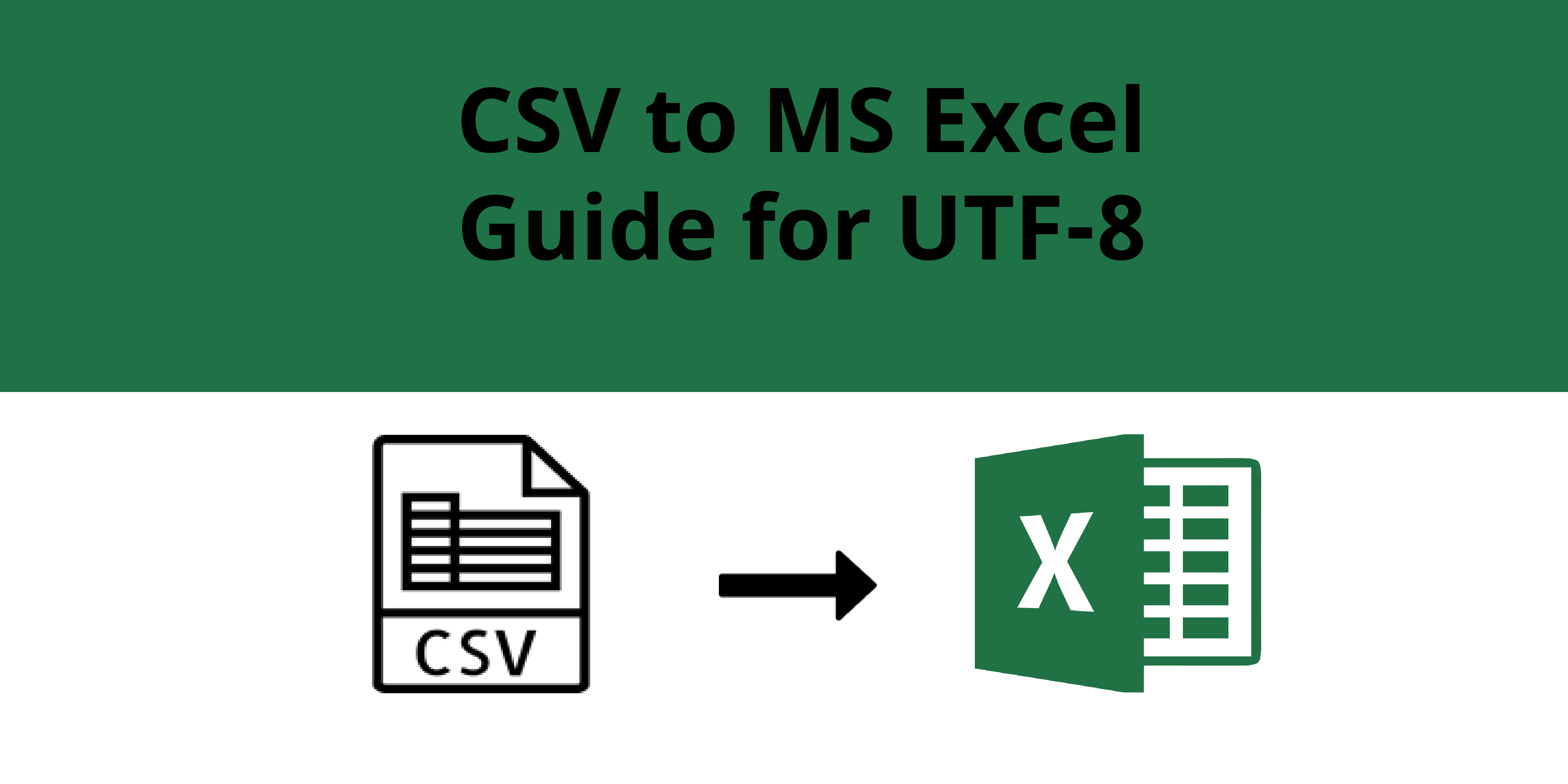 CSV to MS Excel Guide for UTF-8